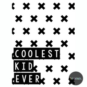 Print Coolest Kid Ever from ShutTheFrontDoor $29.99